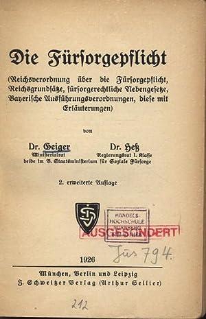 Die Fürsorgepflicht. (Reichsverordnung über die Fürsorgepflicht, Reichsgrundsä...