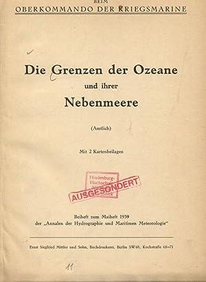 Die Grenzen der Ozeane und ihrer Nebenmeere. (Amtlich). Mit 2 Kartenbeilagen. Beiheft zum Maiheft ...