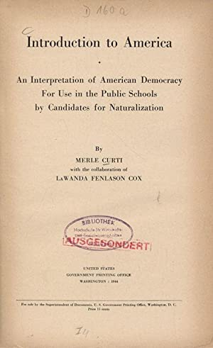 Introduction to America. An Interpretation of American Democracy For Use in the Public Schools by ...