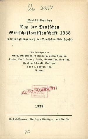 Bericht über den Tag der Deutschen Wirtschaftswissenschaft 1938 (Leistungsteigerung der ...
