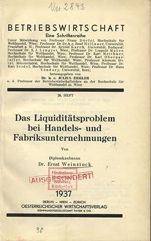 Das Liquiditätsproblem bei Handels- und Fabriksunternehmungen. BETRIEBSWIRTSCHAFT, Eine ...