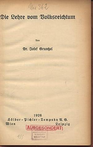 Die Lehre vom Volksreichtum.: Gruntzel, Josef: