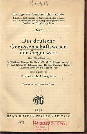 Das deutsche Genossenschaftswesen der Gegenwart. Beiträge zur Genossenschaftskunde. Schriften ...