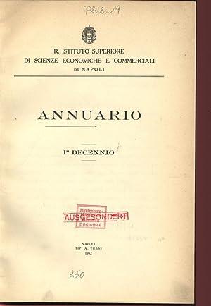 ANNUARIO. 1° DECENNIO. R. ISTITUTO SUPERIORE DI SCIENZE ECONOMICHE E COMMERCIALI Dl NAPOLI.