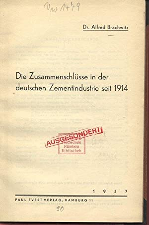 Die Zusammenschlüsse in der deutschen Zementindustrie seit 1914.: Brachwitz, Alfred: