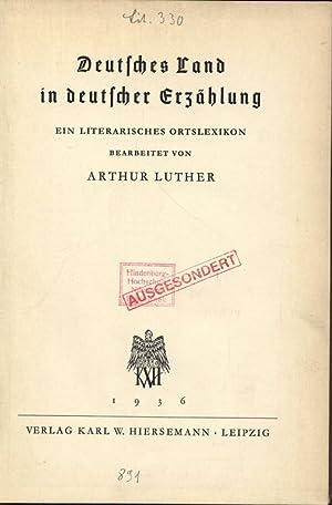 Deutsches Land in deutscher Erzählung. Ein literarisches Ortslexikon.: Luther, Arthur: