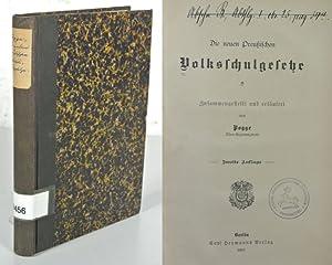 Die neuen Preußischen Volksschulgesetze. Zusammengestellt und erläutert von Pogge, ...