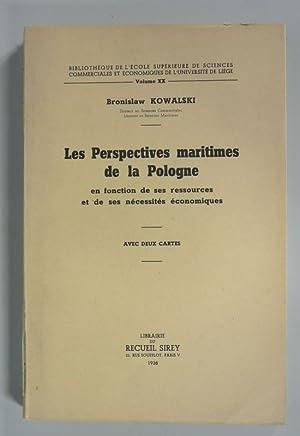 Les Perspectives maritimes de la Pologne en fonction de ses ressources et de ses necessites ...