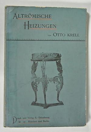 Altrömische Heizungen.: Krell, Otto.: