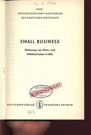 SMALL BUSINESS. Förderung von Klein- und Mittelbetrieben in USA CRKW. ...