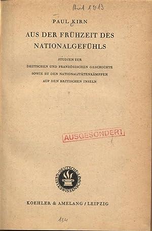 AUS DER FRÜHZEIT DES NATIONALGEFÜHLS. STUDIEN ZUR: Kirn, Paul: