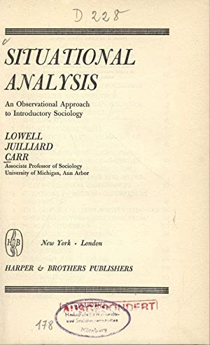 SITUATIONAL ANALYSIS. An Observational Approach to Introductory: CARR, LOWELL JUILLIARD: