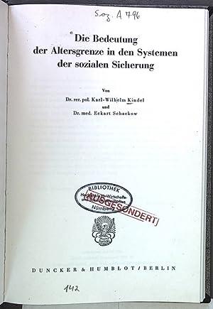 Die Bedeutung der Altersgrenze in den Systemen der sozialen Sicherung.: Kindel, Karl-Wilhelm und ...
