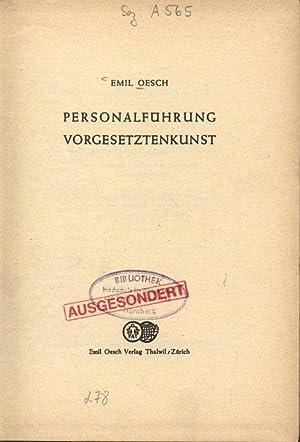PERSONALFÜHRUNG VORGESETZTENKUNST.: Oesch, Emil: