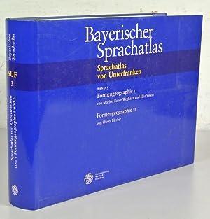 BAYERISCHER SPRACHATLAS: Sprachatlas von Unterfranken (SUF), Band 3: Formengeographie I: ...