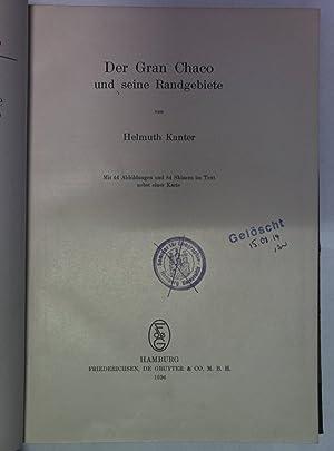 Der Gran Chaco und seine Randgebiete. Hansische Universität: Abhandlungen aus dem Gebiet der ...