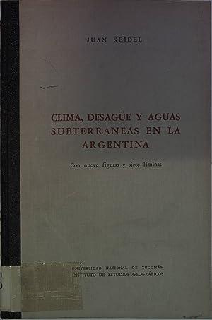 Clima, desague y aguas subterraneas en la Argentina. Con nueve y siete laminas. Instituto de ...