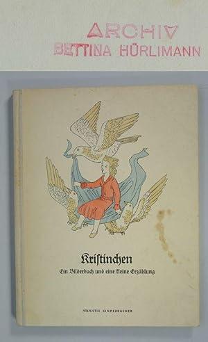 Kristinchen. Ein Bilderbuch und eine kleine Erzählung. (Exemplar aus dem Archiv Bettina H&uuml...