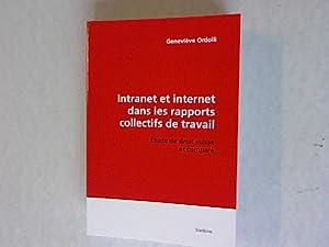 Intranet et Internet Dans les Rapports Collectifs de Travail. Etude de Droit Suisse et Compare.: ...