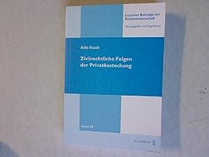 Zivilrechtliche Folgen der Privatbestechung. Luzerner Beiträge zur Rechtswissenschaft, Band 79...