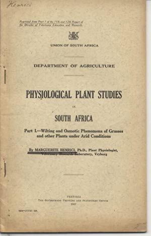 Physiological Plant Studies in South Africa, Part I.: Wilting and Osmotic Phenomena of Grasses and ...