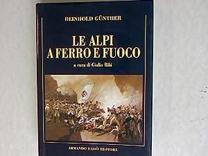 Le Alpi a ferro e fuoco. La campagna della divisione Lecourbe nella guerra del 1799.: Günther, ...