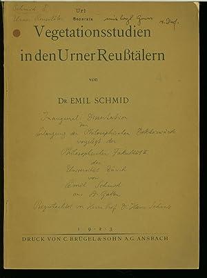 Vegetationsstudien in den Urner Reußtälern.: Schmid, Emil:
