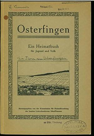 Osterfingen. Ein Heimatbuch für Jugend und Volk. Hrsg. von der Kommission für ...