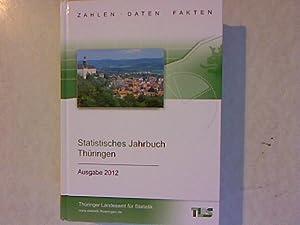 Statistisches Jahrbuch Thüringen: Ausgabe 2012, 20. Jahrgang Zahlen - Daten - Fakten.