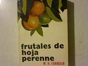 Frutales de Hoja Perenne. Biblioteca Técnica de Agricultura y Ganaderia.: Chandler, William ...