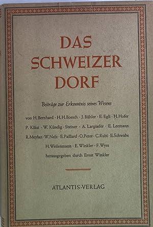 Das schweizer Dorf. Beiträge zur Dorf erkenntnis seines Wesens.: Hofer, Hans [Hrsg.]: