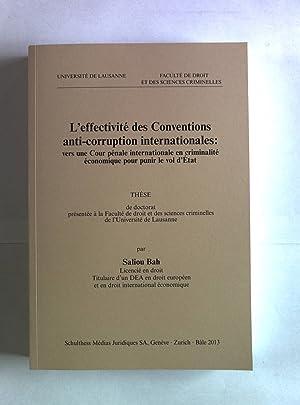 L effectivite des Conventions anti-corruption internationales: vers une Cour penale internationale ...