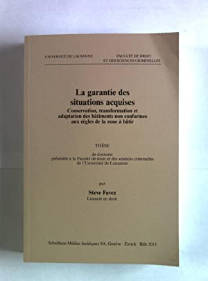 La garantie des situations acquises. Conservation, transformation et adaption des batiments non ...