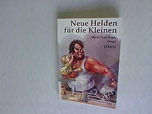 Neue Helden für die Kleinen: Das (un)heimliche: Paus-Haase, Ingrid: