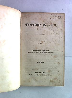 Christliche Dogmatik, Erster Band.: Heinrich August Ebrard, Johannes: