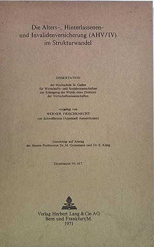 Die Alters-, Hinterlassenen und Invalidenversicherung (AHV/IV) im Strukturwandel Dissertation ...