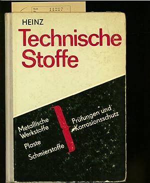 TECHNISCHE STOFFE: METALLISCHE WERKSTOFFE - PLASTE SCHMIERSTOFFW - PRUEFUNGS- UND KORROSIONSSCHUTZ....
