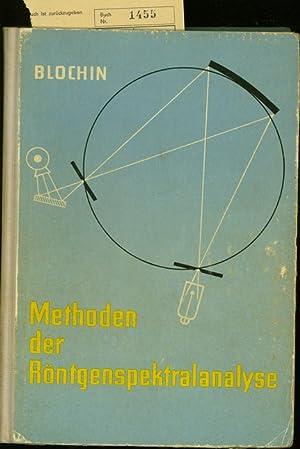 Methoden der Röntgenspektralanalyse.: Blochin, M. A.: