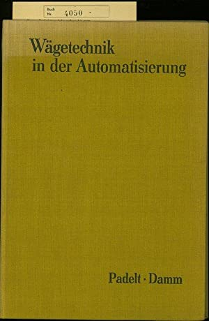 Wägetechnik in der Automatisierung.: Padelt, Erna: