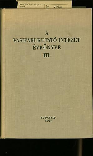 A VASIPARI KUTATO INTEZET EVKOENYVE (MITTEILUNGEN DES EISENFORSCHUNGSINSTITUTES). BAND 3.