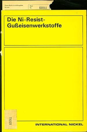 DIE NI-RESIST-GUSSEISENWERKSTOFFE.