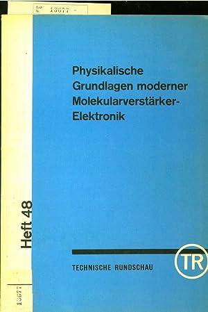PHYSIKALISCHE GRUNDLAGEN MODERNER MOLEKULARVERSTAERKER-ELEKTRONIK.: GUENTHER, W.A.: