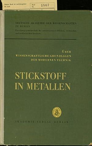 STICKSTOFF IN METALLEN. VORTRAEGE, GEHALTEN AUF DER INTERNATIONALEN TAGUNG.