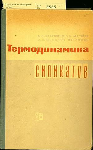 TERMODINAMIKA SILIKATOV (THERMODYNAMIK DER SILIKATE).: BABUSKIN, V.I. und G.M. MATVEEV: