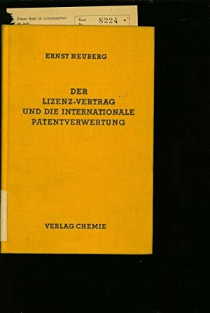 DER LIZENZVERTRAG UND DIE INTERNATIONALE PATENTVERWERTUNG.: NEUBERG, E.: