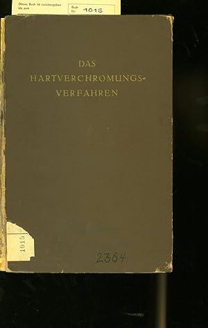 DAS HARTVERCHROMUNGS-VERFAHREN. DIE ELEKTROLYTISCHE ABSCHEIDUNG VON HARTCHROM, ARBEITSTECHNIK UND ...