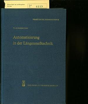 AUTOMATISIERUNG IN DER LAENGENMESSTECHNIK.: ECKERKUNST, W.: