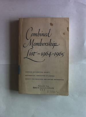 Combined Membership List 1964-1965. Mathematical Association of America and the Society for ...