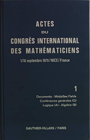 Actes du Congres International des Mathematiciens 1/10 septembre 1970, Nice/France. ...