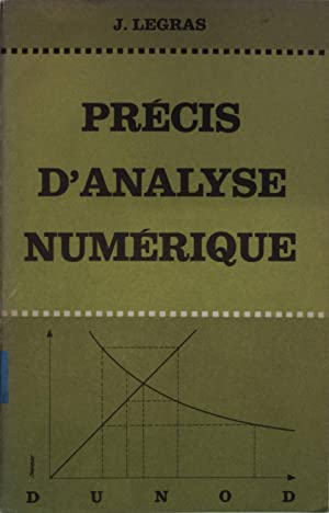 Precis d analyse numerique.: Legras, J.: